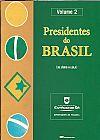 Capa do livro Presidentes do Brasil - (De Jânio a Lula) - Vol. 2, Vários Autores