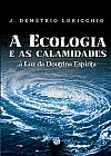 Capa do livro A Ecologia e as Calamidades à Luz da Doutrina Espírita, J. Demétrio Loricchio