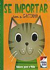 Capa do livro Se Importar - Com a Gatinha, Happy Books