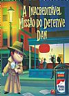 Capa do livro A Inacreditável Missão do Detetive Dan, Happy Books