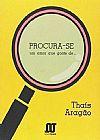 Capa do livro Procura-Se Um Amor Que Goste De..., Thaís Aragão