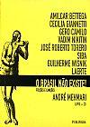 Capa do livro O Brasil Não Existe, Vários Autores