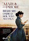 Capa do livro Beije-Me Onde o Sol Não Alcança, Mary Del Priore