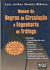 Capa do livro Manual de Regras de Circulação e Engenharia de Tráfego, Luiz Arthur Montes Ribeiro