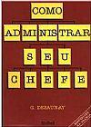 Capa do livro Como Administrar seu Chefe, G. Desaunay
