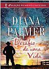 Capa do livro Primeiros Sucessos 49. Desafio de Uma Vida, Diana Palmer