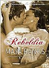 Capa do livro Rainhas do Romance 91. Rebeldia, Maya Banks