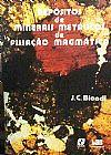 Capa do livro Depósitos de Minerais Metálicos de Filiação Magmática, J. C. Biondi