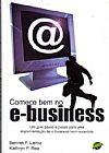 Capa do livro Comece Bem no E-Business, Bennet P. Lientz, Kathryn P. Rea