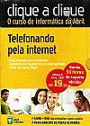 Capa do livro Clique a Clique - O Curso de Informática da Abril - Telefonando pela Internet (+DVD), Abril