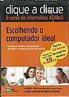 Capa do livro Clique a Clique - O Curso de Informática da Abril - Escolhendo o Computador Ideal, Abril