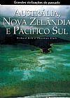 Capa do livro Grandes Civilizações do Passado - Austrália, Nova Zelândia e Pacífico Sul, Richard Nile, Christian Clerk