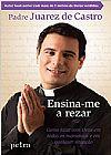 Capa do livro Ensina-me a Rezar, Padre Juarez de Castro