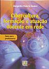 Capa do livro Cibercultura, Formação e Atuação Docente em Rede, Margarita Victoria Gomez