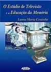 Capa do livro O Estúdio de Televisão e a Educação da Memória, Laura Maria Coutinho