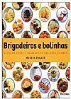 Capa do livro Brigadeiros e Bolinhas - Quitutes Doces e Salgados para dar Água na Boca, Marcia Zoladz