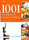 Capa do livro 1001 Maneiras de Ficar em Forma - Atividades, Alimentação, Bem-Estar, Lazer, Susannah Marriott