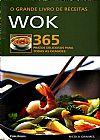 Capa do livro O Grande Livro de Receitas - Wok - 365 Pratos Deliciosos para Todas as Ocasiões, Nicolas Graime