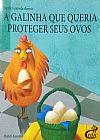 Capa do livro A Galinha Que Queria Proteger Seus Ovos - Col. Para Ler Antes de Dormir, Shefali Kaushik