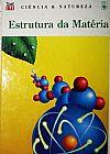 Capa do livro Estrutura da Matéria Col. Ciência & Natureza, Abril