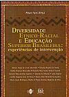 Capa do livro Diversidade Etnico - Racial e Educação Superior Brasileira - Experiências de Intervenção, Ahyas Syss (Org.)