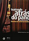 Capa do livro Teatrando Atrás do Pano - Histórias de Amor Ao Teatro, Paulo Roberto de Oliveira