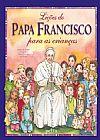 Capa do livro Lições do Papa Francisco Para as Crianças, Angela M. Burrin