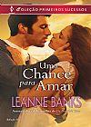 Capa do livro Uma Chance Para Amar - Col. Primeiros Sucessos Ed. 50, Leanne Banks