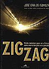 Capa do livro Zig Zag - Muitos Matariam Para Ver o Futuro, Outros Morreriam Para Ver o Passado, José Carlos Somoza