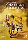 Capa do livro O Moleiro, Seu Filho e o Burro - Col. As Incríveis Fábulas de Esopo, Nandika Chand