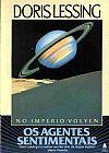 Capa do livro Os Agentes Sentimentais - No Império Volyen, Doris Lessing