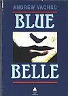Capa do livro Blue Belle, Andrew Vachss