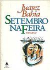 Capa do livro Setembro na Feira - Romance (LIVRO ANTIGO), Juarez Bahia