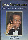 Capa do livro Jack Nicholson - O Curinga Louco, John Parker