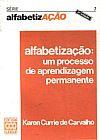 Capa do livro Alfabetização - Um Processo de Aprendizagem Permanente - Série AlfabetizAÇÃO - 2ª Ed., Karen Currie de Carvalho