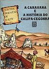 Capa do livro Contos Orientais de Hauff - A Caravana e A História do Califa-Cegonha - Vol. I, Wilhelm Hauff