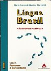 Capa do livro Língua Brasil - Não Tropece na Língua, Maria Tereza de Queiroz Piacentini