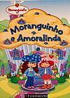 Capa do livro Moranguinho e Amoralinda, Sonia Sander