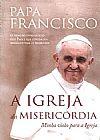 Capa do livro A Igreja da Misericórdia - Minha Visão para a Igreja, Papa Francisco
