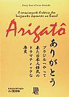 Capa do livro Arigatô - A Emocionante História dos Imigrantes Japoneses no Brasil, Jhony Arai e Cesa Hirasaki