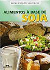 Capa do livro Alimentos à Base de Soja - Col. Alimentação Saudável, Melhoramentos