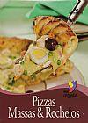 Capa do livro Pizzas Massas & Recheados - Col. Mini Cozinha, Melhoramentos