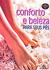 Capa do livro Conforto e Beleza Para Seus Pés - Série Divinos Pés, Melhoramentos