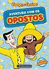 Capa do livro George, o Curioso - Aventura com os Opostos, Halina Silva