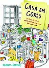 Capa do livro Casa em Cores - Um Livro de Colorir para Transformar o Caos Diário em Arte, Durell Godfrey