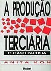 Capa do livro A Produção Terciária - O Caso Paulista, Anita Kon