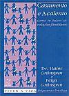 Capa do livro Casamento e Acalento - Como se Tecem as Relações Familiares, Dr. Haim Grunspun e Feiga Grunspun