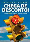 Capa do livro Chega de descontos, Marcelo Caetano