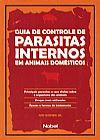 Capa do livro Guia de controle de parasitas internos em animais domésticos, Ivo Kohek Jr.