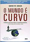 Capa do livro O Mundo é Curvo, David M. Smick